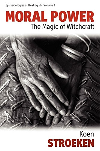 Moral Power: The Magic of Witchcraft (Epistemologies of Healing)