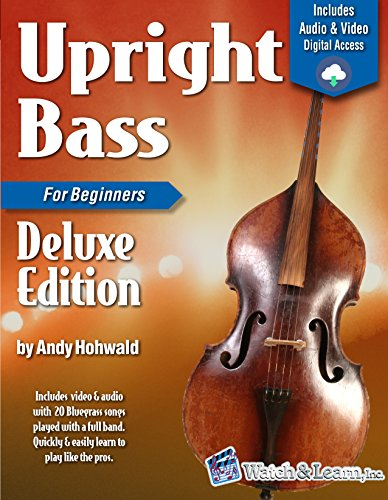 Upright Bass Primer Book For Beginners Deluxe Edition with Video & Audio Access Upright Bass Instruction