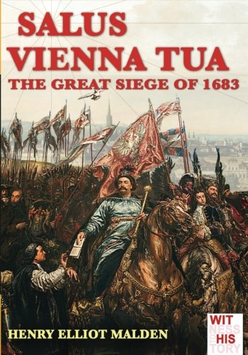 Salus Vienna tua: The great siege of 1683 (Witness to history) (Volume 3)