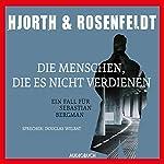 Die Menschen, die es nicht verdienen: Ein Fall für Sebastian Bergman   Michael Hjorth,Hans Rosenfeldt