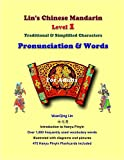 Lin's Chinese Mandarin for Adults - Level 1 - Pronunciation and Words : Traditional and Simplified, Lin, WanQing and Lin, YingYu, 1630480568