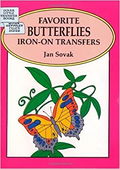 Favorite Butterflies Iron-on Transfers (Dover Iron-On Transfer Patterns) by Jan Sovak (1994-12-23)