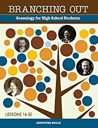 Branching Out: Genealogy for High School Students Lessons 16-30 (Volume 2)