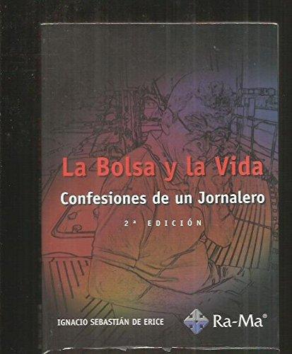 La Bolsa y la Vida: Confesiones de un Jornalero (Spanish) Paperback – 2007