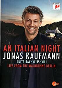Jonas Kaufmann/Anita Rachvelishvili: An Italian Night - Live from the Waldbuhne Berlin