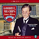 Goodbye Mr Chips Audiobook by James Hilton Narrated by Martin Jarvis