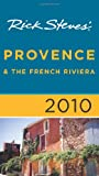 Rick Steves' Provence and the French Riviera 2010, Rick Steves and Steve Smith, 1598802887