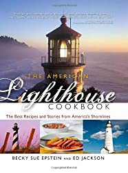 The American Lighthouse Cookbook: The Best Recipes and Stories from