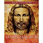 Jesus Magick: Bible Magick, Book 2 | Baal Kadmon
