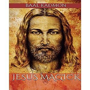 Jesus Magick Audiobook