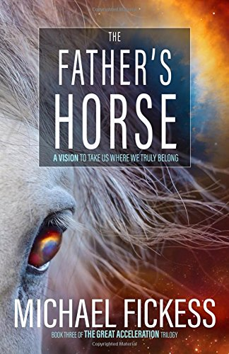 Acceleration Platform (The Father's Horse: A Vision to Take Us Where We Truly Belong (The Great Acceleration Trilogy) (Volume 3))