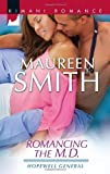 Romancing the M. D., Maureen Smith, 0373862296