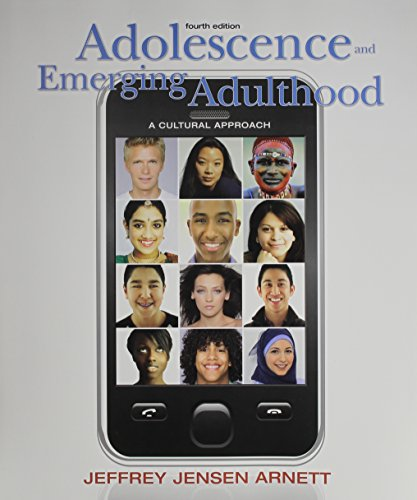 Adolescence and Emerging Adulthood: A Cultural Approach (Arnett Adolescence And Emerging Adulthood A Cultural Approach)
