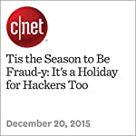 Tis the Season to Be Fraud-y: It's a Holiday for Hackers Too | Laura Hautala