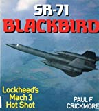 SR-71 Blackbird : Lockheed's Mach 3 Hot Shot, Crickmore, Paul F., 0850457947