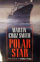 Martin Cruz Smith: Polar Star - The Sequel to Gorky Park
