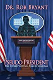 Pseudo President: The Cyber Voting-Fraud Scandal