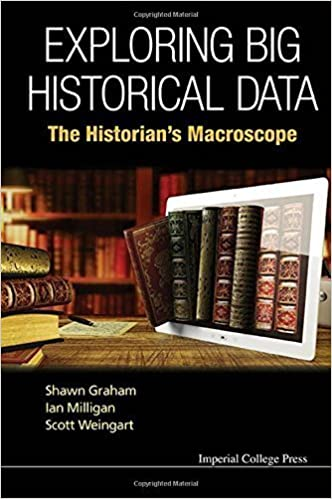Book Exploring Big Historical Data: The Historian's Macroscope by Shawn Graham (2015-11-16)