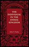 The Individual in the Animal Kingdom, Huxley, Julian S., 1107606071