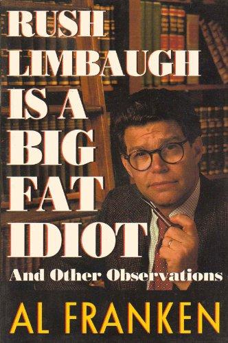 1996 Author: Al Franken Rush Limbaugh Is A