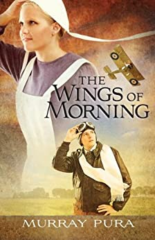 The Wings of Morning (Snapshots in History Book 1) by [Pura, Murray]