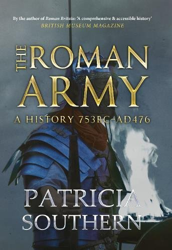 The Roman Army: A History 753BC-AD476