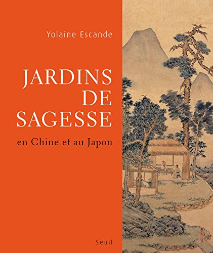 Jardins de sagesse en Chine et au Japon