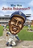img - for Who Was Jackie Robinson? book / textbook / text book