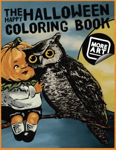 The Happy Halloween Coloring Book: Fun, Spook-tacular Images for All Ages (Artimorean Originals)