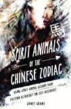 Spirit Animals of the Chinese Zodiac: Using Spirit Animal Wisdom from  Eastern Astrology for Self-Discovery