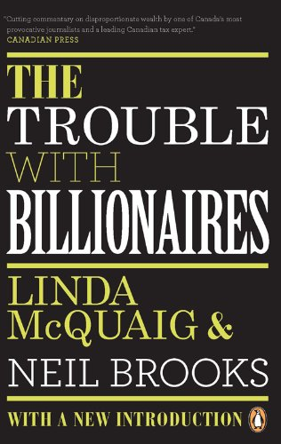 Download The Trouble with Billionaires: Why Too Much Money At The Top Is Bad For Everyone PDF