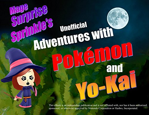 Mage Sprinkle's Unofficial Adventures with Pokémon and Yo-kai Watch -