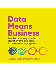 Data Means Business: Level up Your Organisation to Adapt, Evolve and Scale in an Ever-Changing World