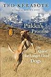 Pukka's Promise, Ted Kerasote, 1410459470