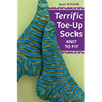 Terrific Toe-Up Socks: Knit to Fit book cover