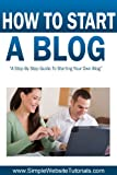 How To Start A Blog - A Step By Step Guide To Starting Your Own Blog