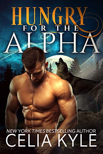 Hungry for the Alpha (Paranormal Werewolf Romance)