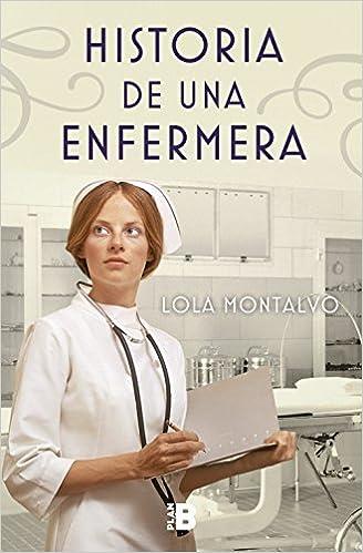 Historia de una enfermera, Lola Montalvo 51S-oa40USL._SX326_BO1,204,203,200_