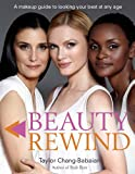 Beauty Rewind, Taylor Chang-Babaian, 0399163050