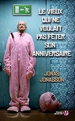 Le Vieux qui ne voulait pas fêter son anniversaire (Grands romans) (French Edition)