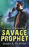 Savage Prophet: A Yancy Lazarus Novel (Episode Four)