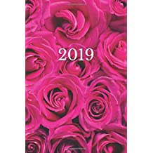 "2019: Calendar/Planner/Appointment Book: 1 week on 2 pages, Format 6"" x 9"" (15.24 x 22.86 cm), Cover Roses"