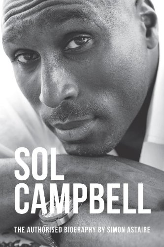 Sol Campbell: Sol Searching - Authorised Biography (Sport Biography) PDF