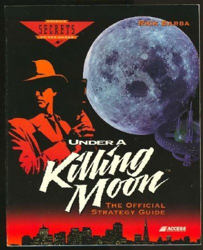 Under a Killing Moon: The Official Strategy Guide (Secrets of the Games Series,)