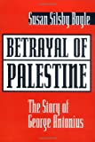 Betrayal of Palestine, Susan Silsby Boyle, 0813337593