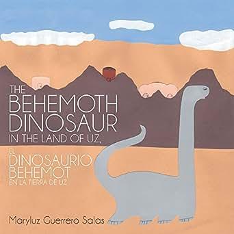 The Behemoth Dinosaur in the Land of Uz, El Dinosaurio