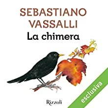 La Chimera Audiobook by Sebastiano Vassalli Narrated by Alberto Bergamini