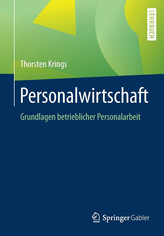Personalwirtschaft: Grundlagen betrieblicher Personalarbeit