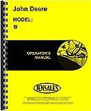 COMPLETE & UNABRIDGED JOHN DEERE MODEL B OPERATOR'S MANUAL - FOR SERIAL NUMBERS 60,000 to 200,999