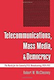 img - for Telecommunications, Mass Media, and Democracy: The Battle for the Control of U.S. Broadcasting, 1928-1935 book / textbook / text book